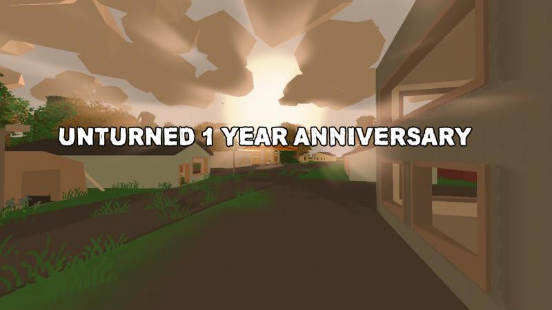 Unturned 1 Year Anniversary