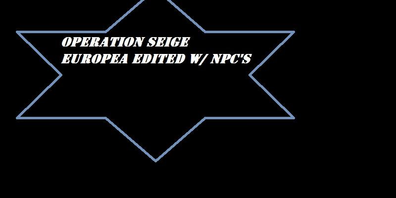 The Europe (Operation Seige Edit)